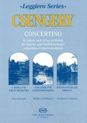 CSENGERY -  CONCERTINO for piano and string orchestra / partitura + party