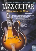 JAZZ GUITAR - Organ-Trio Blues - The 21st Century Pro Method + CD / kytara + tabulatura
