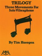 Trilogy - Three Movements for Solo Vibraphone by Tim Huesgen