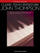 CLASSIC PIANO REPERTOIRE by John Thompson (intermadiate to advance) - 12 skladeb pro klavír