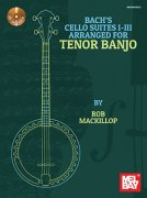 Bach's Cello Suites I-III Arranged For Tenor Banjo + CD