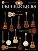 101 UKULELE LICKS + Audio Online / essential blues, jazz, country, bluegrass and rock'n'roll licks