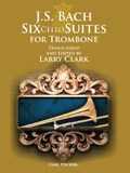 J. S. Bach: Six Cello Suites For Trombone