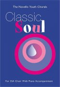 The Novello Youth Chorals: Classic Soul (SSA)