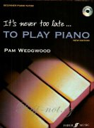 It's Never Too Late... To Play Piano (New Edition)