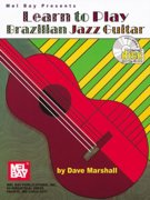 Learn to Play Brazilian Jazz Guitar + CD - Dave Marshall