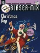 Bläser-Mix Christmas Pop + CD -  Bb-Instruments (Trumpet, Clarinet, Soprano Saxophone, Tenor saxophon)