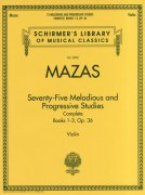 Jacques-Fereol Mazas: 75 Melodious and Progressive Studies Op.36 Complete - etudy pro housle