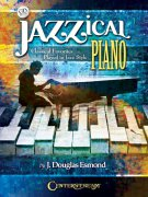 JAZZICAL PIANO: Classical Favorites Played In Jazz Style + CD