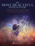 The Most Beautiful Songs Ever - 70 All-Time Favorites Arranged for Organ / varhany