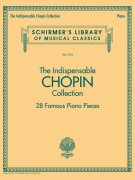 CHOPIN: The Indispensable Collection / 28 slavných klavírních skladeb