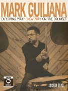 Mark Guiliana: Exploring Your Creativity On The Drumset + Video Online