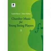 CHAMBER MUSIC FOR YOUNG STRING PLAYERS 1 - Rossa Laszlo + Szilvay Geza