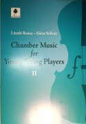 CHAMBER MUSIC FOR YOUNG STRING PLAYERS 2 - Rossa Laszlo + Szilvay Geza