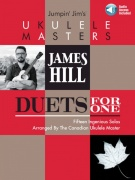 Jumpin' Jim's Ukulele Masters: James Hill - Duets for One + Audio Online
