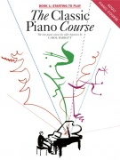 The Classic Piano Course Book 1: Starting To Play - škola hry na klavír