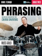 PHRASING: Advanced Rudiments for Creative Drumming