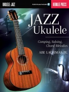 Jazz Ukulele: Comping, Soloing, Chord Melodies (Berklee Guide) (Book/Online Audio)