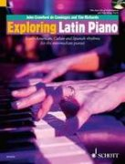 Exploring Latin Piano + 2 CD - South-American, Cuban and Spanish rhythms for the intermediate pianist - Tim Richards - John Crawford
