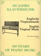 300 Years of Piano Music: ENGLISH VIRGINAL MUSIC / klavír