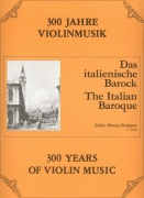 300 Years of Violin Music: THE ITALIAN BAROQUE / housle + klavír