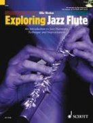 Exploring Jazz Flute + CD - An Introduction to Jazz Harmony, Technique and Improvisation - Ollie Weston