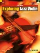 Exploring Jazz Violin + CD - An Introduction to Jazz Harmony, Technique and Improvisation - Chris Haigh