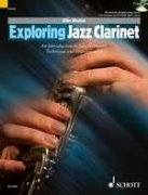 Exploring Jazz Clarinet + CD - An Introduction to Jazz Harmony, Technique and Improvisation - Ollie Weston