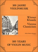300 Years of Violin Music: VIENNA CLASSICISM / housle + klavír