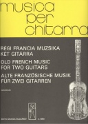 Musica per chitarra: OLD FRENCH MUSIC for two guitars / dvě kytary