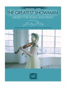 Arr. Lindsey Stirling: The Greatest Showman - Medley For Violin & Piano