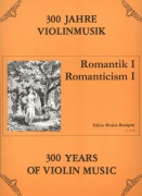 300 Years of Violin Music: ROMANTICISM 1 / housle + klavír