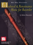 Robert Bancalari: Medieval and Renaissance Music for Recorder