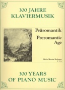 300 Years of Piano Music: PREROMANTIC AGE / klavír