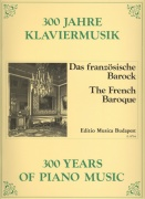 300 Years of Piano Music: THE FRENCH BAROQUE / klavír