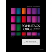Sonntagsorgel, Volume I Easy organ music for church services and teaching. Festive Music - Fugues - Trios