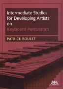 Intermediate Studies for Developing Artists on Keyboard Percussion by Patrick Roulet