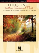 Folksongs With A Classical Flair - 15 Timeless Melodies Arranged by Phillip Keveren Piano Solo
