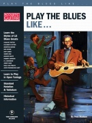 Play The Blues Like... (Book/Online Video)
