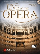 Live at the Opera - Violin - The World's Most Beautiful Arias with Full Orchestra Play Along