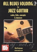 All Blues Soloing for Jazz Guitar (scales, licks, concepts & choruses) + CD