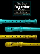 The Best Recorder Duet Book Ever!