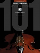 101 Cello Tips - Updated Edition - Stuff All the Pros Know and Use