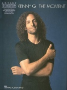 Kenny G - The Moment - Soprano, Alto, and Tenor Saxophone Artist Transcriptions