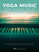 Yoga Music for Piano Solo - 24 Chill Songs to Soothe Your Soul