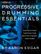 Progressive Drumming Essentials - Polyrhythms, Twisting Time, Rhythm Theory & More