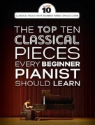 The Top Ten Classical Piano Pieces - Every Beginner Should Learn