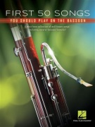First 50 Songs You Should Play on Bassoon skladby pro fagot