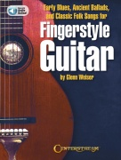 Early Blues, Ancient Ballads and Classic Folk Song - for Fingerstyle Guitar