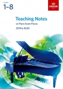Teaching Notes on Piano Exam Pieces 2019 and 2020 - ABRSM Grades 1-8